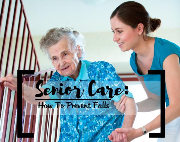 Senior Care: How To Prevent Falls
