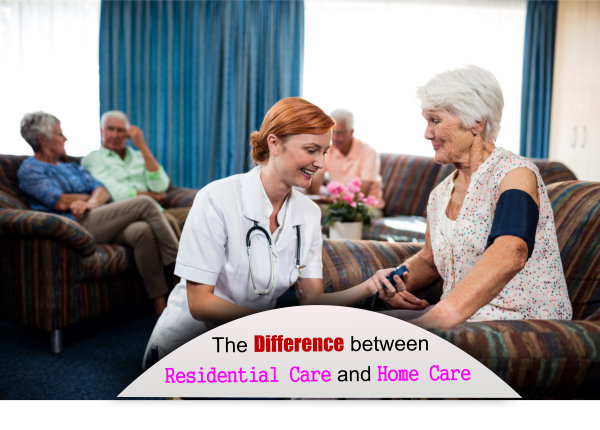 The Difference between Residential Care and Home Care